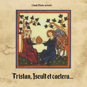 couverture album Tristan, Iseult et caetera